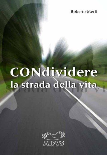 Condividere la strada della vita - Associazione Italiana Familiari e ...