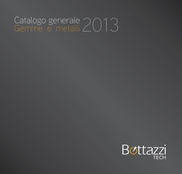 Catalogo Gemme e Metalli 2013 - Bottazzi Tech Srl