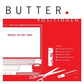 Selbst ist der User - Butter