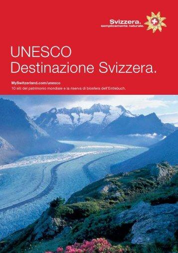 UNESCO Destinazione Svizzera. - Welterbe.CH