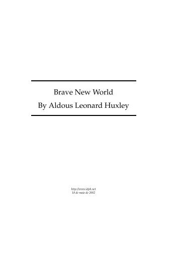 an overview of the construction of brave new world novel by aldous huxley Construction law (7)  individuality vs communityin the novel, brave new world, aldous huxley creates this  an overview of the concepts in the novel brave new.