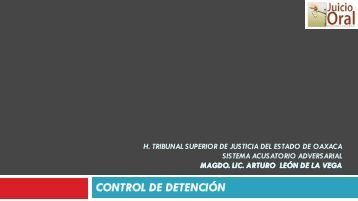 Control de Detención - Supremo Tribunal de Justicia del Estado de ...