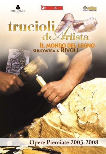 Opere Premiate 2003-2008 - Trucioli d'Artista
