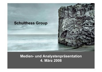 Download Medien- und Analystenpräsentation 4 ... - Schulthess Group