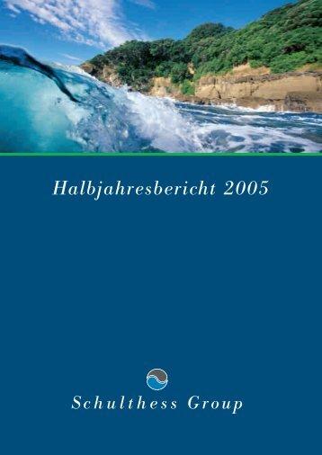 Halbjahresbericht 2005 - Schulthess Group