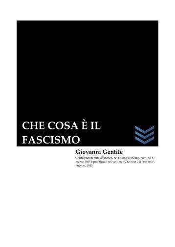 Giovanni Gentile. Che cosa è il Fascismo