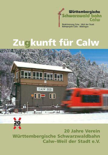 Zugkunft für Calw - Württembergische Schwarzwaldbahn