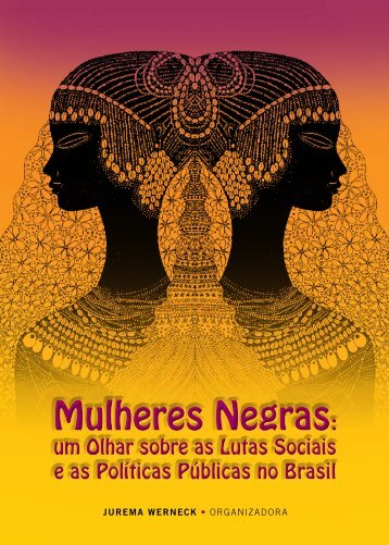 Mulheres Negras: Mulheres Negras: - Gênero, Raça e Etnia