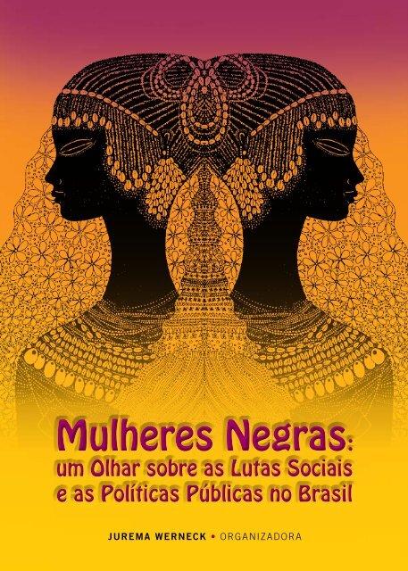 Mulheres Negras: Mulheres Negras: - Gênero, Raça e Etnia