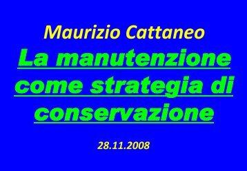 La manutenzione come strategia di conservazione.