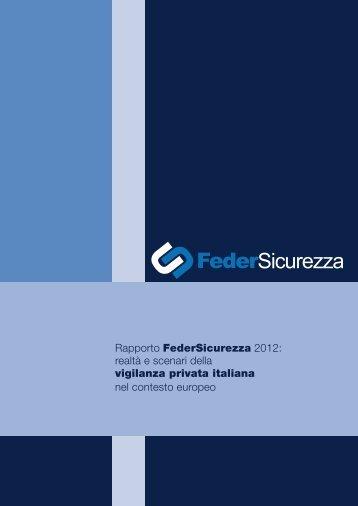 Rapporto FederSicurezza 2012: realtà e scenari della vigilanza ...