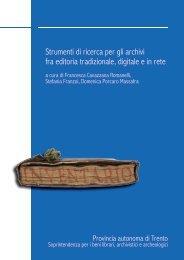 Strumenti di ricerca per gli archivi fra editoria ... - Trentino Cultura