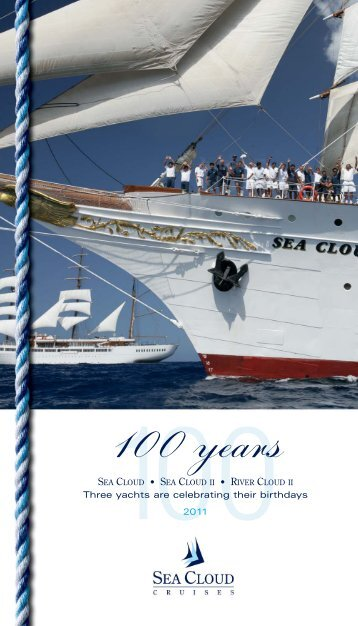 Three yachts are celebrating their birthdays 2011 - Sea Cloud Cruises