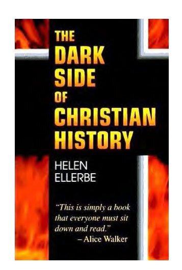 ellerbe-the-dark-side-of-christian-history-1995