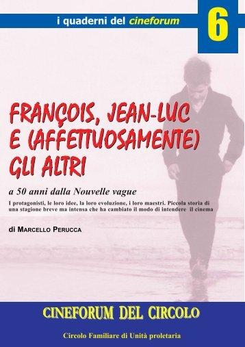 François, Jean-Luc e (affettuosamente) - Cineforum del Circolo