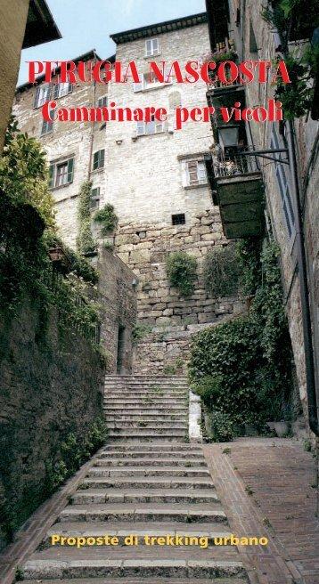 ITINERARIO PERUGIA NASCOSTA - Comune di Perugia