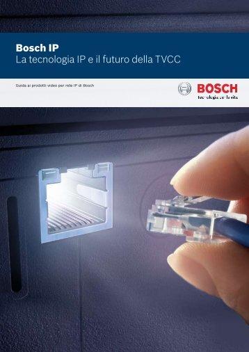 Bosch IP La tecnologia IP e il futuro della TVCC - Bosch Security ...