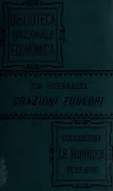 Orazioni Funebri di Illustri italiani; con aggiunta di alcuni scritti ...