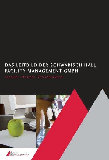 Leitbild SHF:Layout 1 - Schwäbisch Hall Facility Management