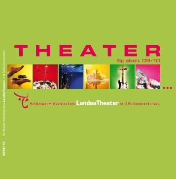 Spielzeit 09/10 - Schleswig-Holsteinisches Landestheater und ...