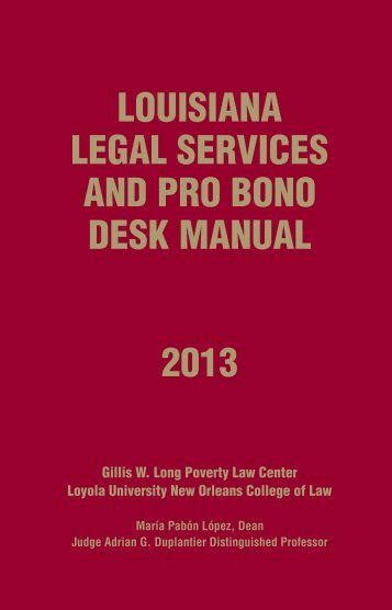 LOUISIANA LEGAL SERVICES AND PRO BONO DESK MANUAL 2013