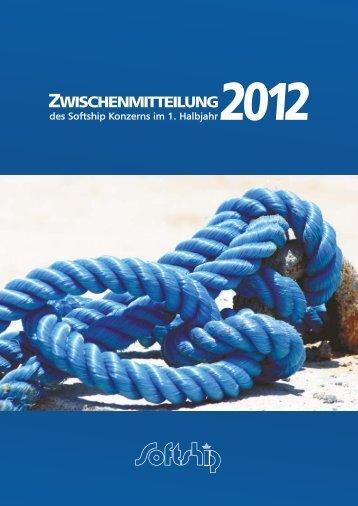 Konzern-Zwischenmitteilung im 1. Halbjahr - Softship AG