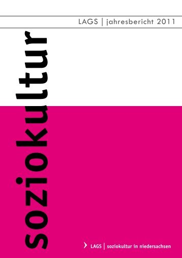 Bericht 2011 - Landesarbeitsgemeinschaft Soziokultur in ...
