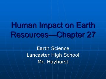 Human Impact on Earth Resources—Chapter Resources Chapter 27