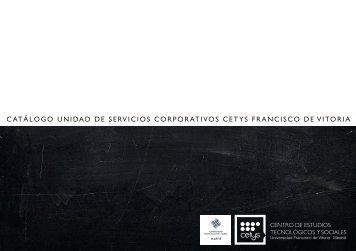 CATÁLOGO UNIDAD DE SERVICIOS CORPORATIVOS CETYS FRANCISCO DE VITORIA