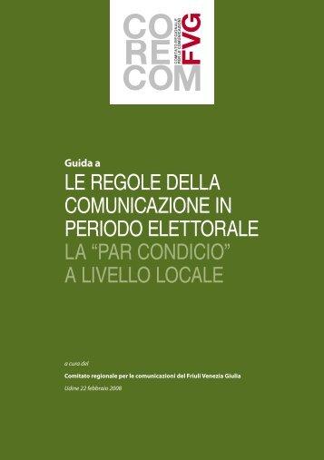 le regole della comunicazione in periodo elettorale la - Corecom FVG