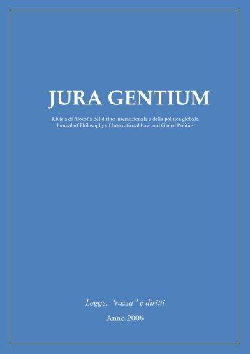 Volume III, 2006, numero monografico Legge, razza ... - Jura Gentium