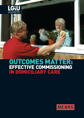 Outcomes matter : effective commissioning in domiciliary care - LGiU