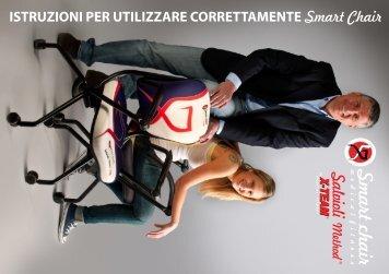 ISTRUZIONI PER UTILIZZARE CORRETTAMENTE Smart Chair
