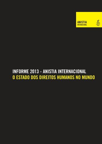 INFORME 2013 - ANISTIA INTERNACIONAL O ESTADO DOS DIREITOS HUMANOS NO MUNDO