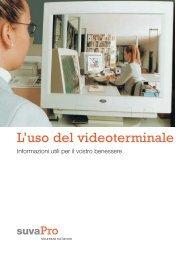 L'uso del videoterminale. Informazioni utili per il vostro ... - Sicurweb