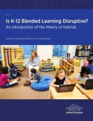 Is K-12 Blended Learning Disruptive?