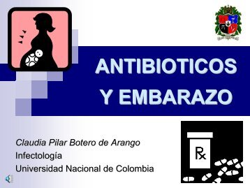 antibioticos y embarazo - UN Virtual - Universidad Nacional de ...