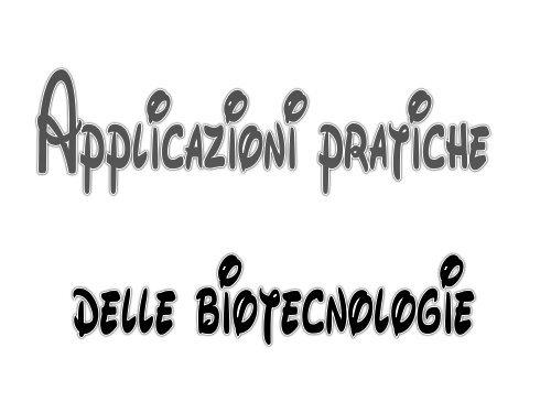 scarica il file pdf Applicazioni delle biotecnologie