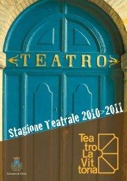 Stagione Teatrale 2010>2011 - Comune di Ostra