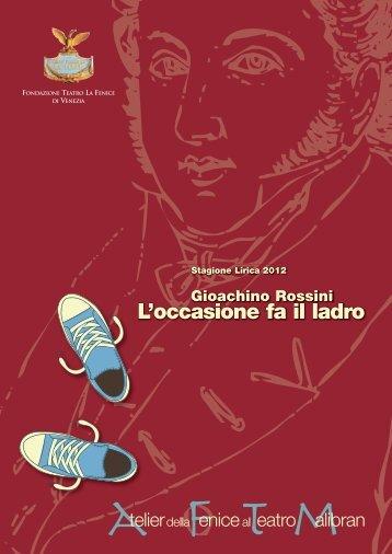 OCCASIONE FA IL LADRO (L') Compositore ... - Teatro La Fenice
