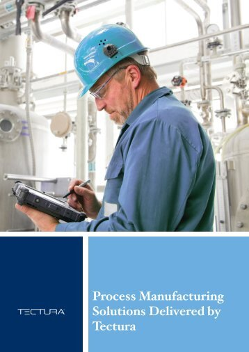 Process Manufacturing Solutions Delivered by Tectura