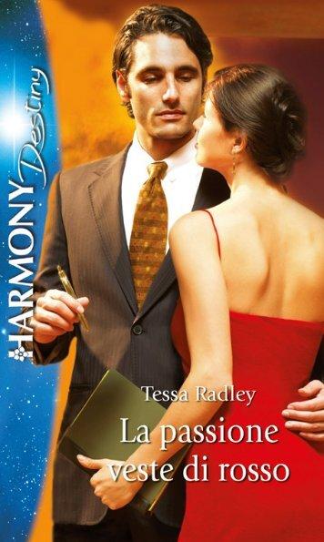 LA PASSIONE VESTE DI ROSSO di T.Radley (2).pdf - EHarmony.it