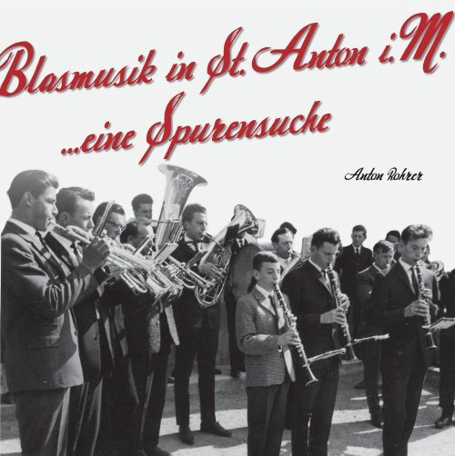 Blasmusik in St. Anton i. M. - Eine Spurensuche