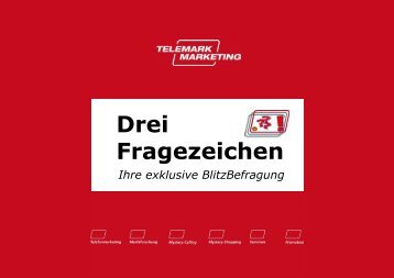 Drei Fragezeichen - BlitzBefragung - Telemark Marketing