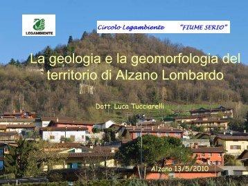 La geologia e la geomorfologia del territorio di Alzano ... - Fotoricerca