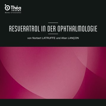 RESVERATROL in dER OPHTHALMOLOGiE - Théa Pharma