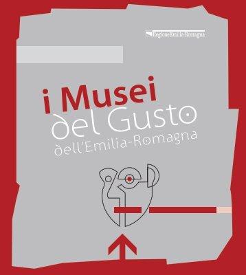 Scarica documentazione del Museo - i Musei del Gusto dell'Emilia ...
