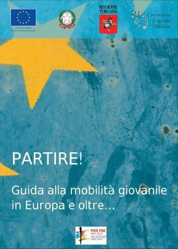 Partire! Guida alla mobilità giovanile in Europa e oltre... - Empolese ...