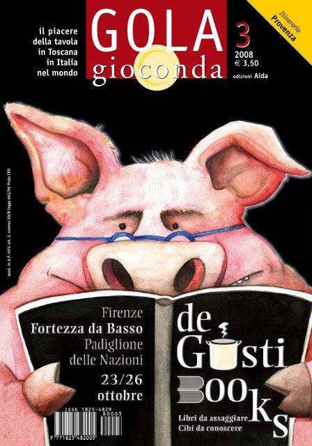 il piacere della tavola in Toscana in Italia nel mondo - Gola gioconda