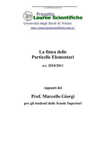 La fisica delle Particelle Elementari Prof. Marcello Giorgi - Lauree ...